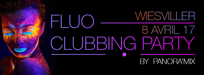 Fluo Clubbing Party – 08 Avril – Wiesviller